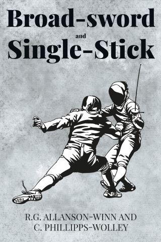 Broad-sword and Single-Stick