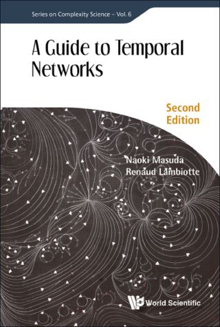 Guide To Temporal Networks, A (Second Edition)
