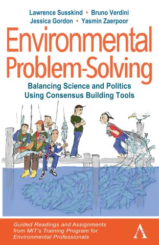 Environmental Problem-Solving: Balancing Science and Politics Using Consensus Building Tools
