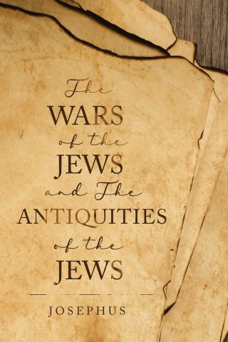 The Wars of the Jews and The Antiquities of the Jews