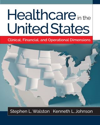 Healthcare in the United States: Clinical, Financial, and Operational Dimensions