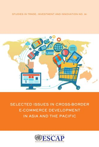 Selected Issues in Cross-border e-Commerce Development in Asia and the Pacific