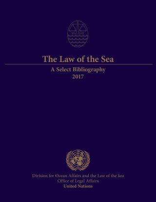 The Law of the Sea: A Select Bibliography 2017