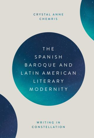 The Spanish Baroque and Latin American Literary Modernity