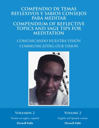 Compendio De Temas Reflexivos Y Sabios Consejos Para Meditar. Compendium of Reflective Topics and Sage Tips for Meditation