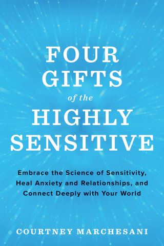 Four Gifts of the Highly Sensitive
