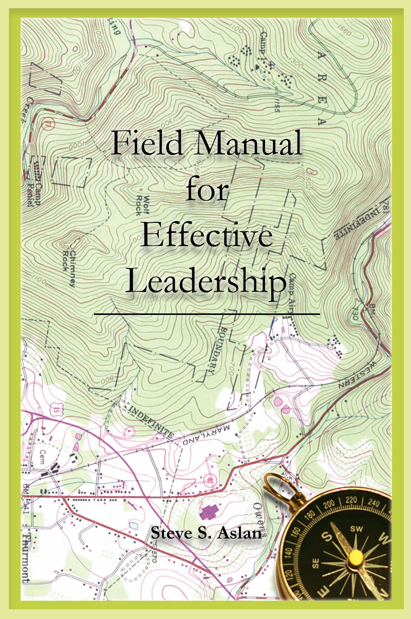 Effective Leadership Field Manual