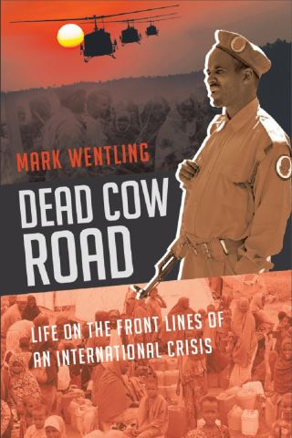 Dead Cow Road - Life on the Front Lines of an International Crisis