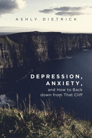 Depression, Anxiety, and How to Back down from That Cliff