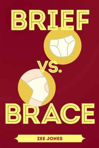 Brief vs. Brace