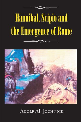Hannibal, Scipio and the Emergence of Rome