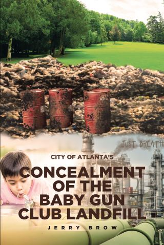 Atlanta's Concealment of the Baby Gun Club Landfill