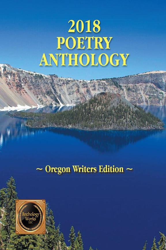 2018 Poetry & Short Story Anthology - Oregon Writers Edition