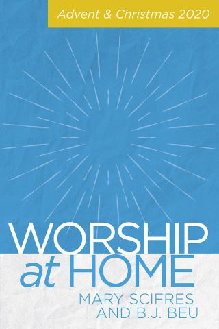 Worship at Home: Advent & Christmas 2020