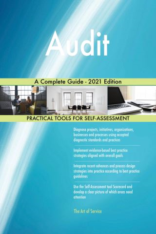Audit A Complete Guide - 2021 Edition