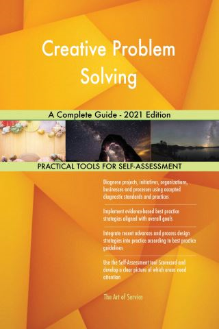 Creative Problem Solving A Complete Guide - 2021 Edition
