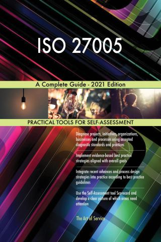 ISO 27005 A Complete Guide - 2021 Edition