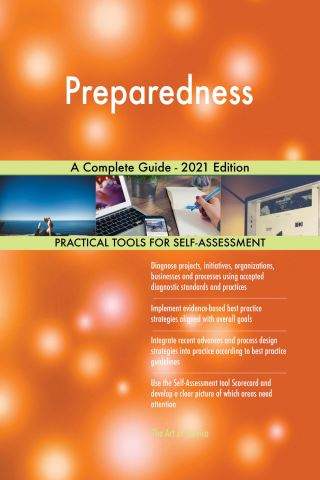 Preparedness A Complete Guide - 2021 Edition
