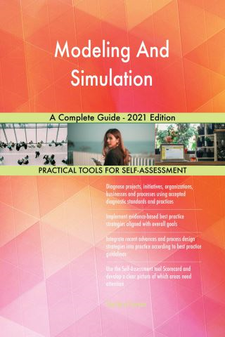 Modeling And Simulation A Complete Guide - 2021 Edition