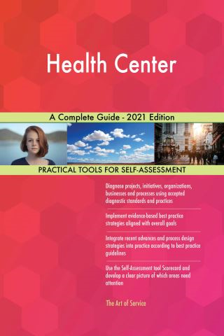 Health Center A Complete Guide - 2021 Edition