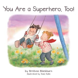 You Are a Superhero, Too!