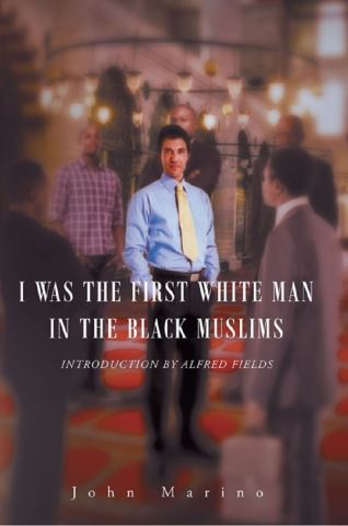 I WAS 1ST WHITE MAN IN BLACK MUSLIMS