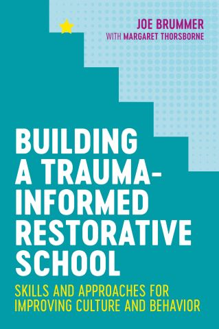 Building a Trauma-Informed Restorative School