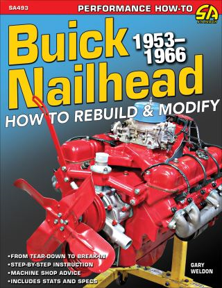 Buick Nailhead: How to Rebuild & Modify 1953-1966
