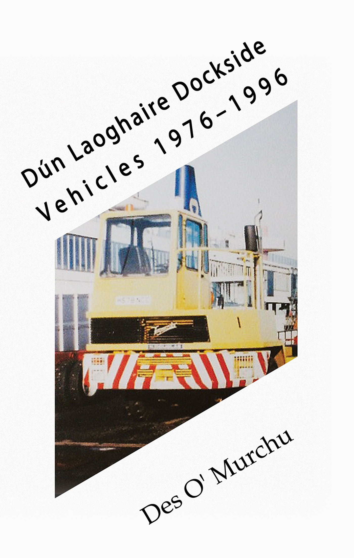 Dún Laoghaire Dockside Vehicles 1976–1996