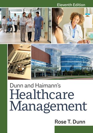 Dunn and Haimann's Healthcare Management, Eleventh Edition