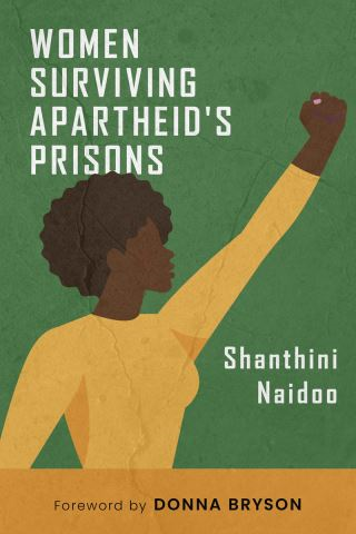 Women Surviving Apartheid's Prisons