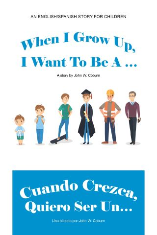 When I Grow Up, I Want to Be a … / Cuando Crezca, Quiero Ser Un…