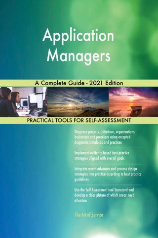 Application Managers A Complete Guide - 2021 Edition