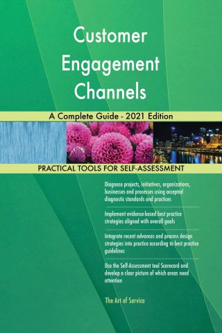 Customer Engagement Channels A Complete Guide - 2021 Edition