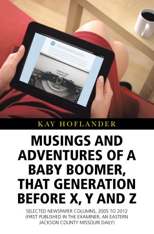 Musings and Adventures of a Baby Boomer, That Generation Before X, Y, and Z