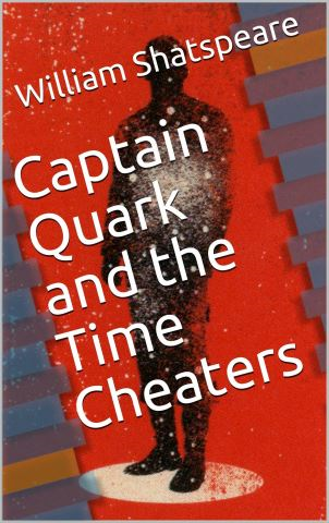 Captain Quark and the Time Cheaters