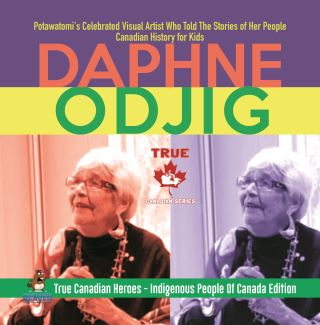 Daphne Odjig - Potawatomi's Celebrated Visual Artist Who Told The Stories of Her People | Canadian History for Kids | True Canadian Heroes - Indigenous People Of Canada Edition
