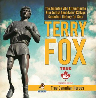 Terry Fox - The Amputee Who Attempted to Run Across Canada in 143 Days | Canadian History for Kids | True Canadian Heroes