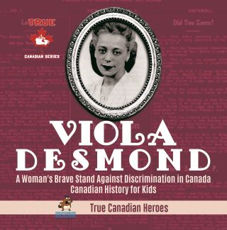 Viola Desmond - A Woman's Brave Stand Against Discrimination in Canada | Canadian History for Kids | True Canadian Heroes