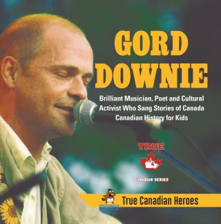 Gord Downie - Brilliant Musician, Poet and Cultural Activist Who Sang Stories of Canada | Canadian History for Kids | True Canadian Heroes