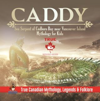 Caddy - Sea Serpent of Cadboro Bay near Vancouver Island | Mythology for Kids | True Canadian Mythology, Legends & Folklore