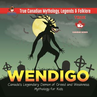 Wendigo - Canada's Legendary Demon of Greed and Weakness | Mythology for Kids | True Canadian Mythology, Legends & Folklore