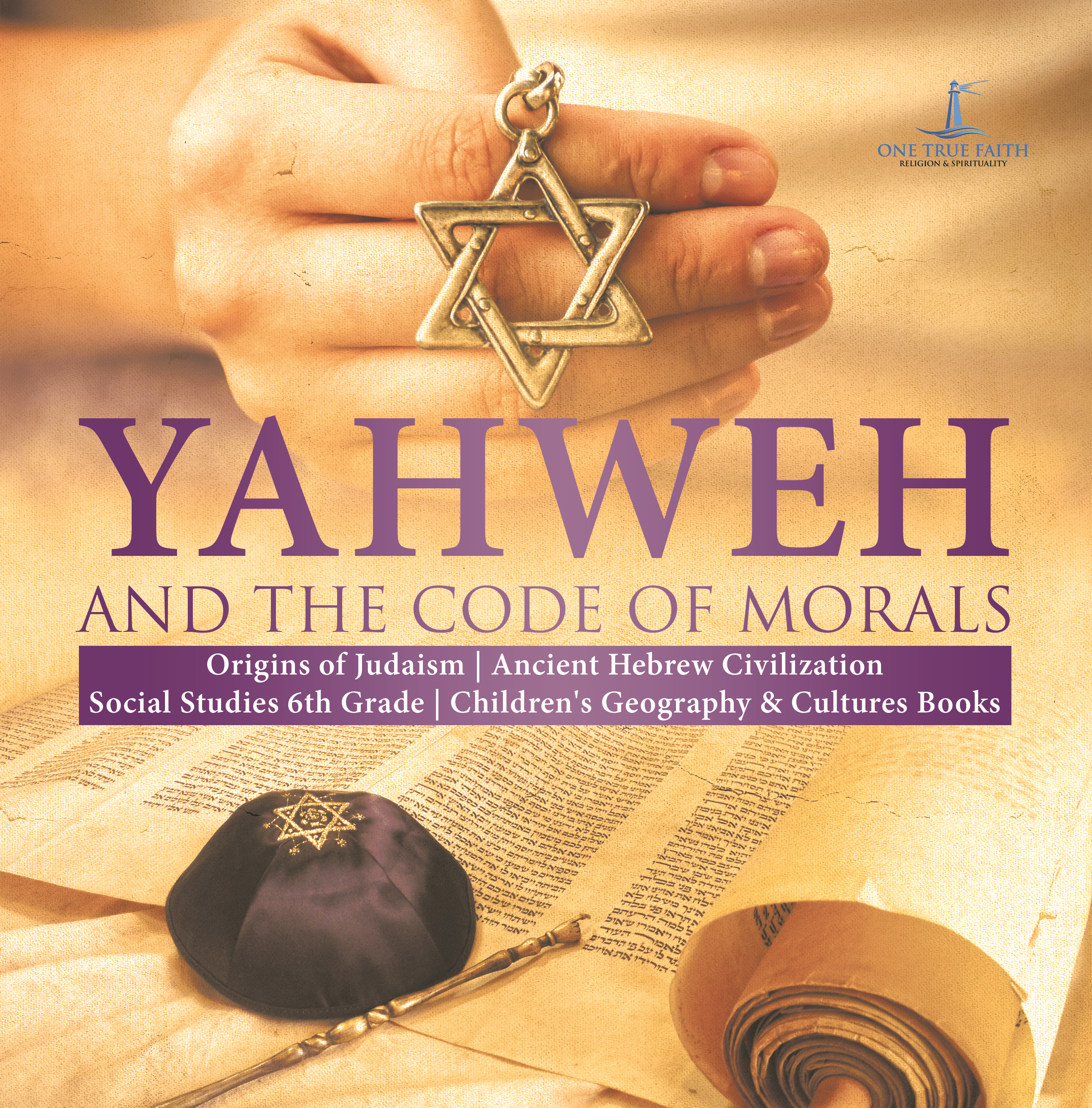 Yahweh and the Code of Morals | Origins of Judaism | Ancient Hebrew Civilization | Social Studies 6th Grade | Children's Geography & Cultures Books