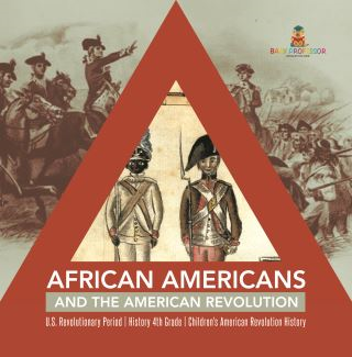 African Americans and the American Revolution | U.S. Revolutionary Period | History 4th Grade | Children's American Revolution History