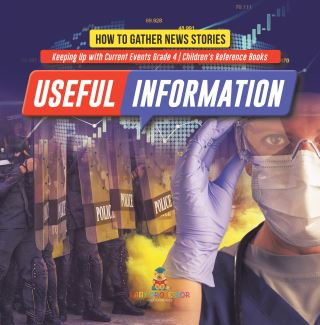 Useful Information : How to Gather News Stories | Keeping Up with Current Events Grade 4 | Children's Reference Books
