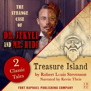 Treasure Island AND The Strange Case of Dr. Jekyll and Mr. Hyde - Two Classic Tales!