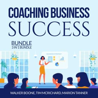 Coaching Business Success Bundle: 3 in 1 Bundle, Conscious Coaching, The Language of Coaching and Start a Coaching Business Online