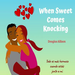 When Sweet Comes Knocking