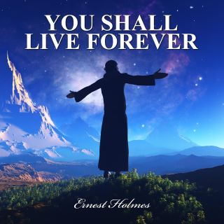 You Shall Live Forever