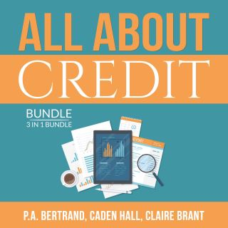 All About Credit Bundle: 3 in 1 Bundle: Understanding Credit, Credit Score and Credit Repair Bible